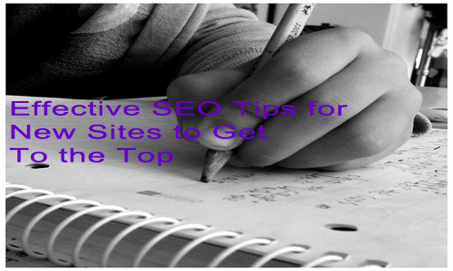 Effective SEO Tips for New Sites to Get To the Top