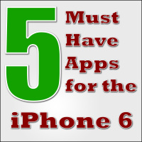 5 Must Have Apps for the iPhone 6