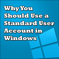 Why You Should Use a Standard User Account in Windows
