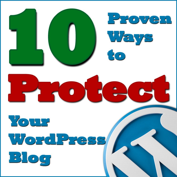 10 Proven Ways to Protect Your WordPress Blog