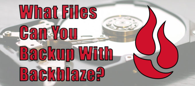 What Files Can You Backup With Backblaze?